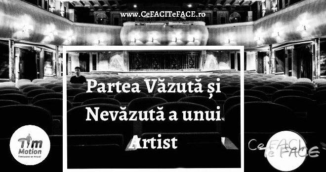 Partea Văzută și Nevăzută a Unui Artist